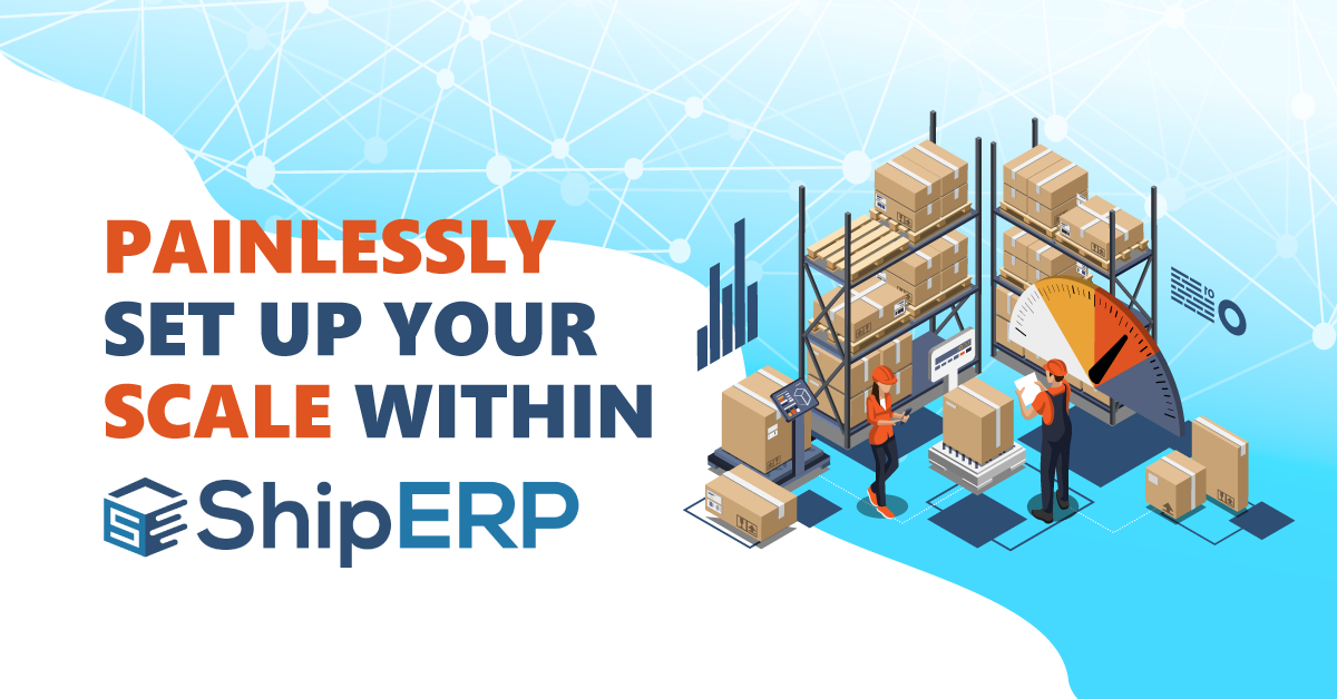 How to painlessly set up your scale within ShipERP