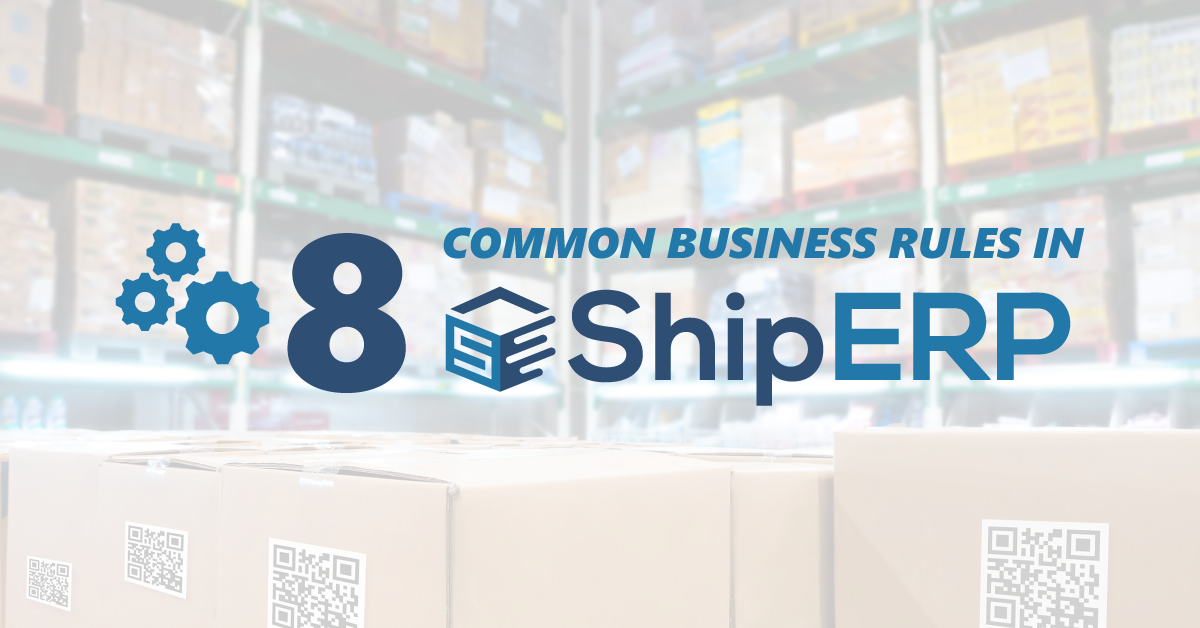 8 Common ShipERP Business Rules Preview